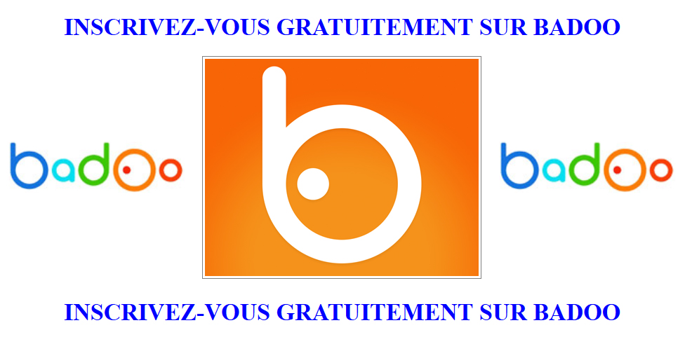 Inscription sur badoo site de rencontre